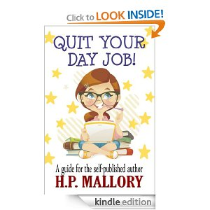 Quit Your Day Job by HP Mallory